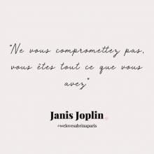 CITATION 💌 - « Ne vous compromettez pas, vous êtes tout ce que vous avez » Janis Joplin.⠀⠀⠀⠀⠀⠀⠀⠀⠀ Tous les mardis découvrez une citation de femme forte, une citation qui nous inspire, qui nous tire vers le haut, qui nous booste, qui nous fait sourire.⠀⠀⠀⠀⠀⠀⠀⠀⠀ -⠀⠀⠀⠀⠀⠀⠀⠀⠀ #mardicitation #welovesabrinaparis #femmeforte #janisjoplin